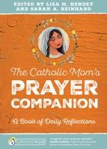 The Catholic Mom's Prayer Companion